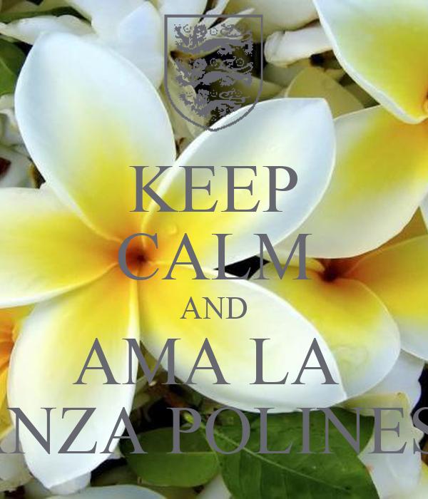 KEEP CALM AND AMA LA  DANZA POLINESIA