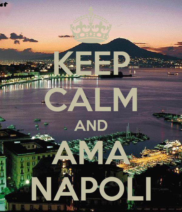 KEEP CALM AND AMA NAPOLI
