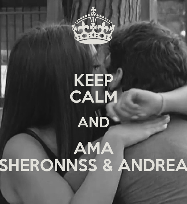 KEEP CALM AND AMA SHERONNSS & ANDREA
