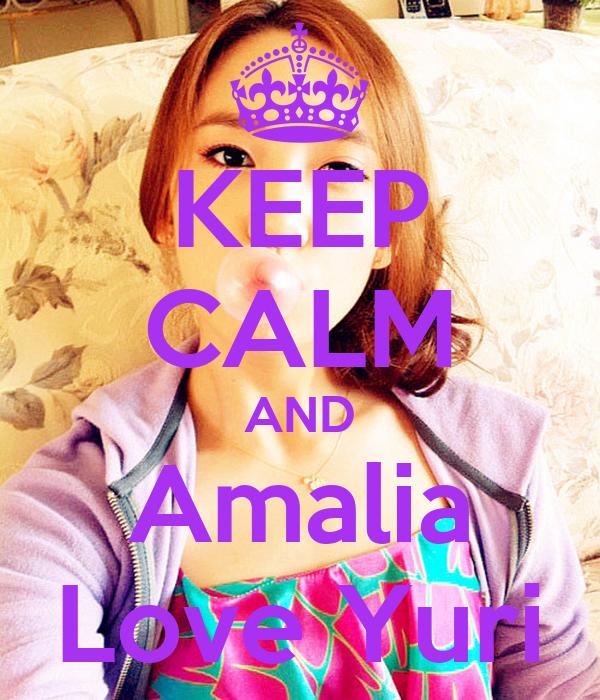 KEEP CALM AND Amalia Love Yuri