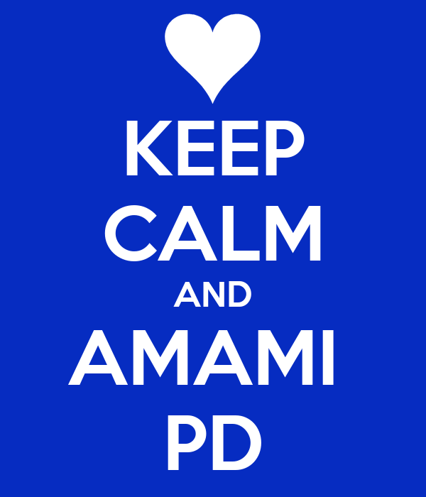 KEEP CALM AND AMAMI  PD