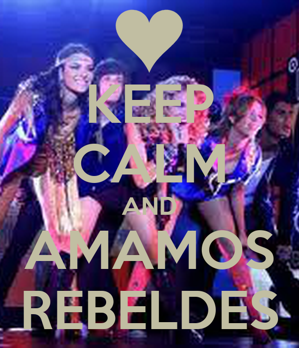 KEEP CALM AND AMAMOS REBELDES