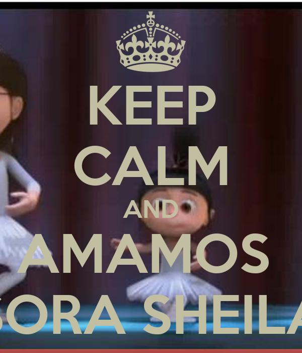 KEEP CALM AND AMAMOS  SORA SHEILA