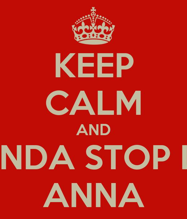 KEEP CALM AND AMANDA STOP LOVE ANNA