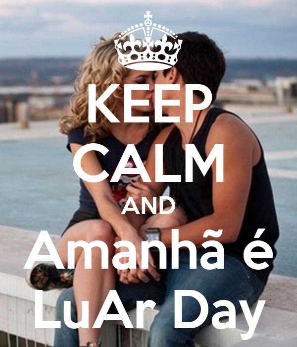 KEEP CALM AND Amanhã é LuAr Day