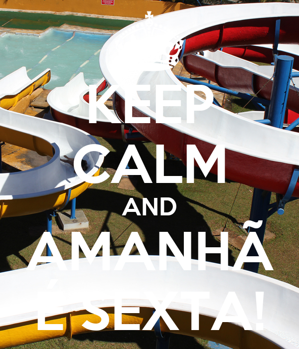 KEEP CALM AND AMANHÃ É SEXTA!