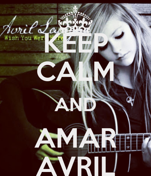 KEEP CALM AND AMAR AVRIL