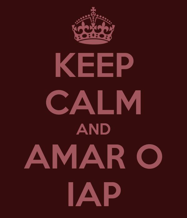 KEEP CALM AND AMAR O IAP