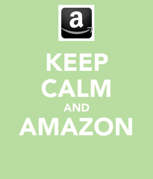 KEEP CALM AND AMAZON