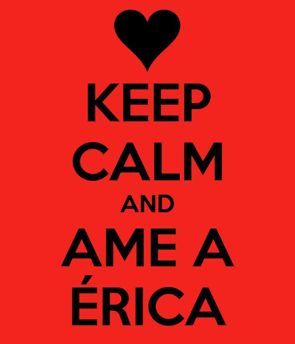 KEEP CALM AND AME A ÉRICA