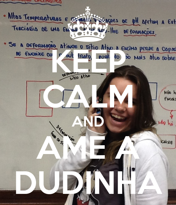 KEEP CALM AND AME A DUDINHA