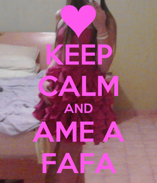 KEEP CALM AND AME A FAFA