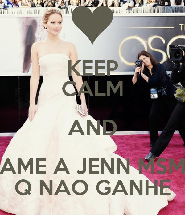 KEEP CALM AND AME A JENN MSM Q NAO GANHE