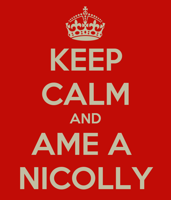 KEEP CALM AND AME A  NICOLLY