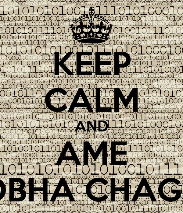 KEEP CALM AND AME ADBHA CHAGAS