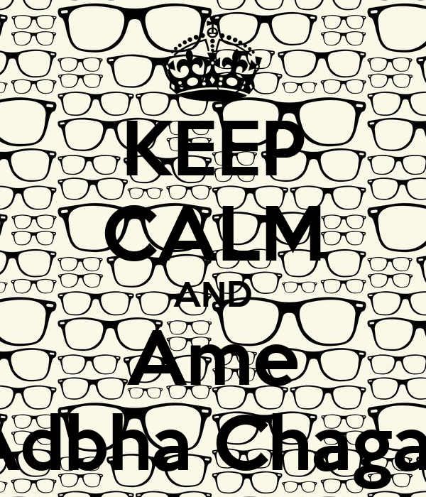 KEEP CALM AND Ame Adbha Chagas