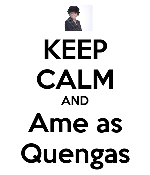 KEEP CALM AND Ame as Quengas