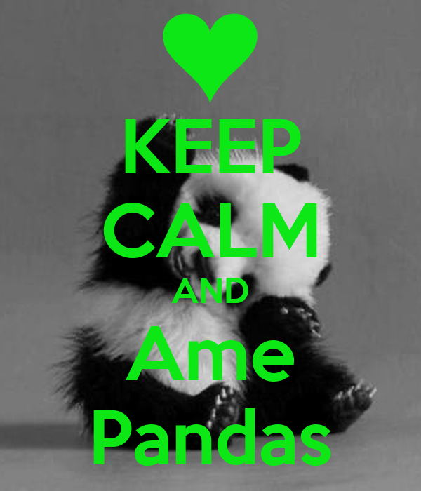 KEEP CALM AND Ame Pandas