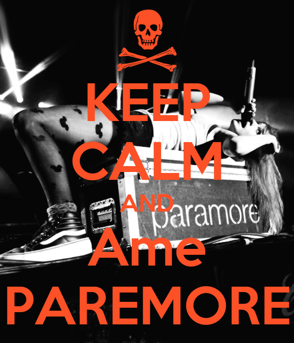 KEEP CALM AND Ame PAREMORE