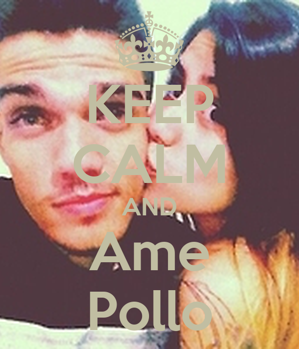 KEEP CALM AND Ame Pollo