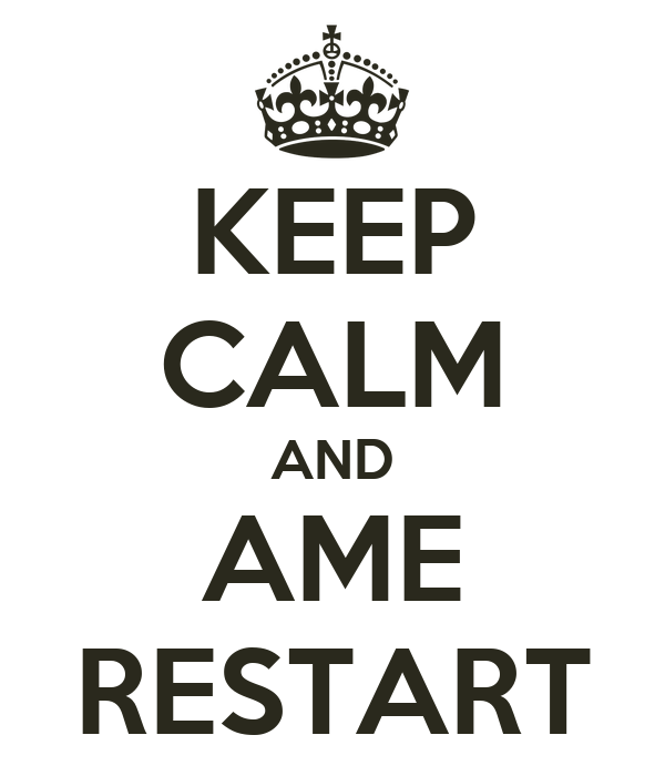 KEEP CALM AND AME RESTART