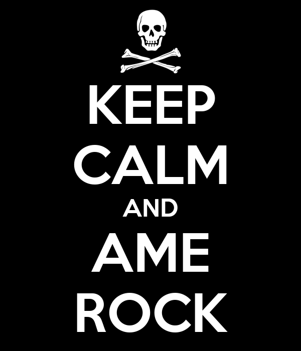 KEEP CALM AND AME ROCK