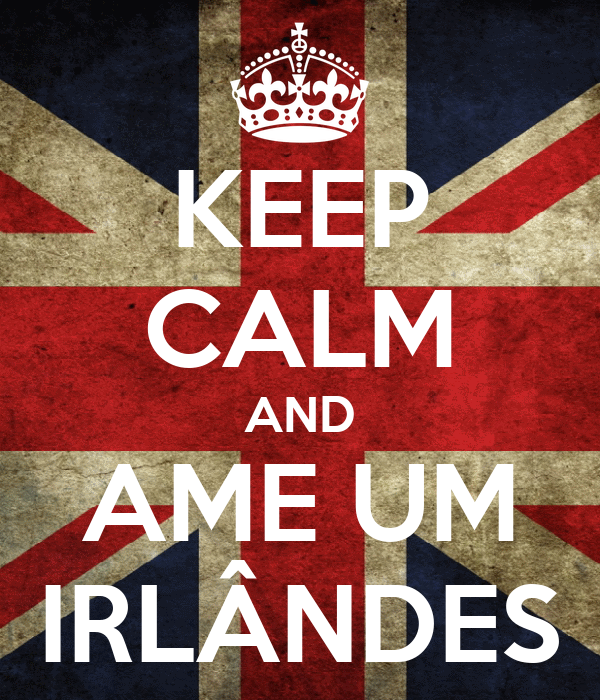 KEEP CALM AND AME UM IRLÂNDES