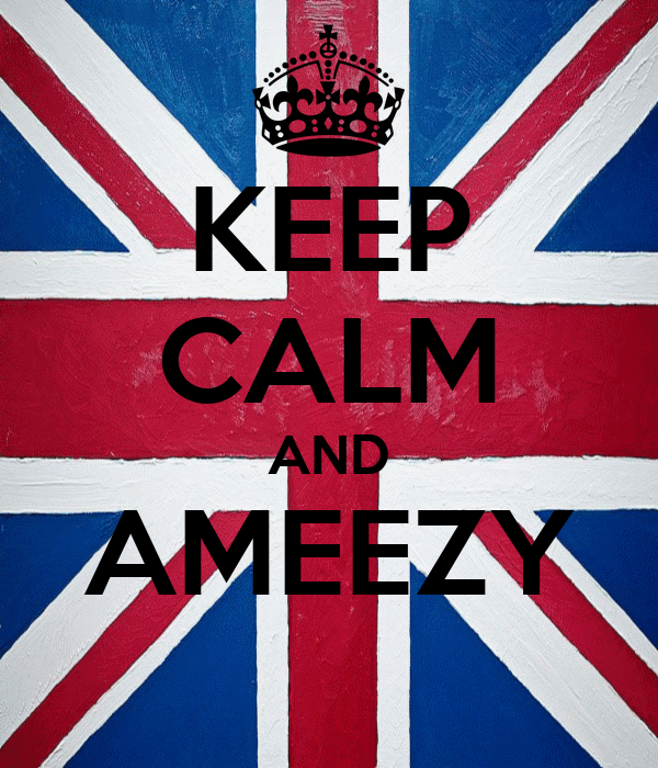 KEEP CALM AND AMEEZY