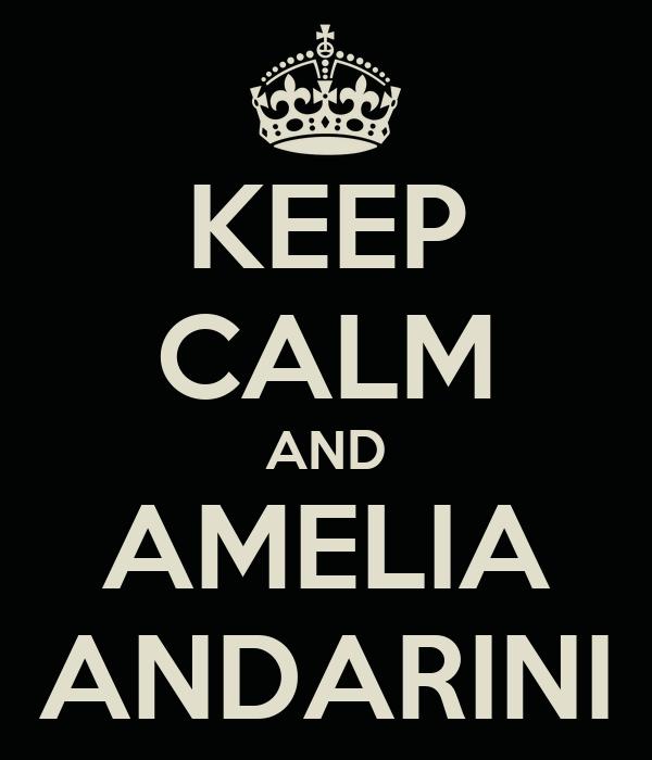 KEEP CALM AND AMELIA ANDARINI