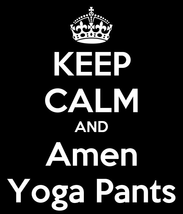 KEEP CALM AND Amen Yoga Pants