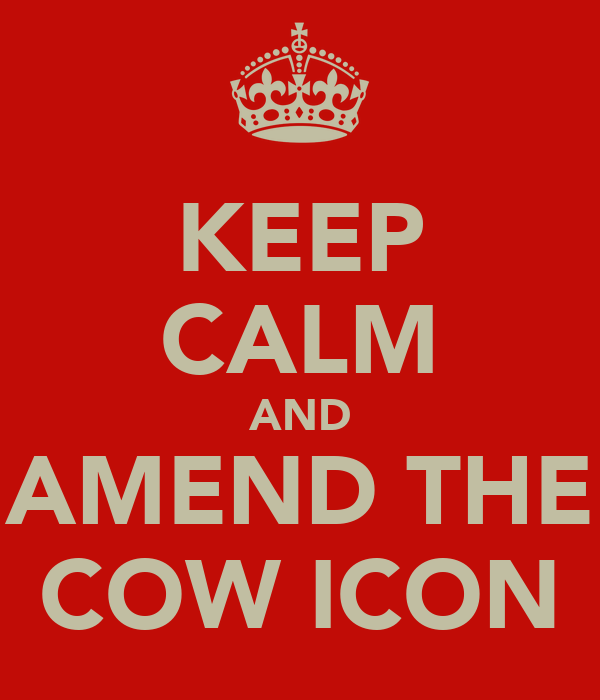 KEEP CALM AND AMEND THE COW ICON