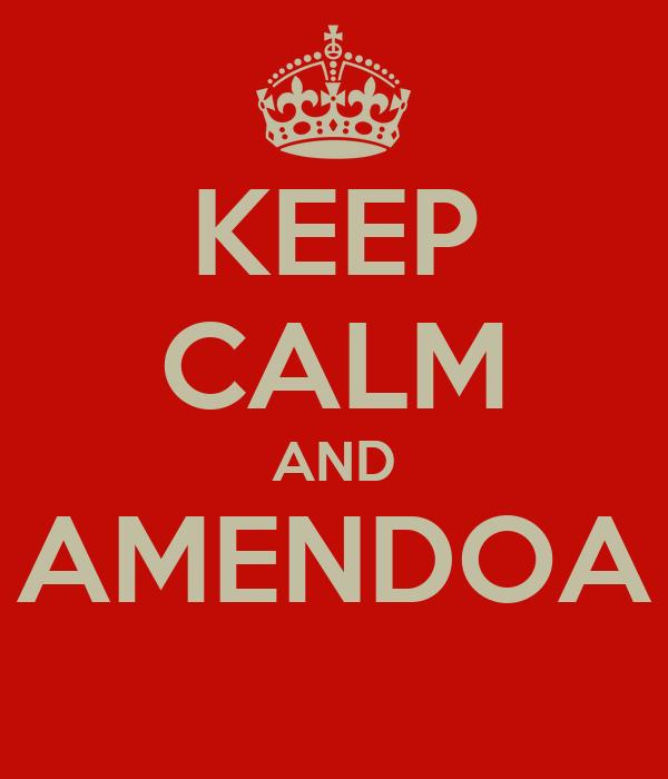 KEEP CALM AND AMENDOA