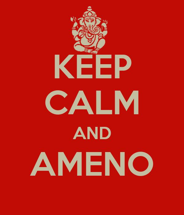 KEEP CALM AND AMENO