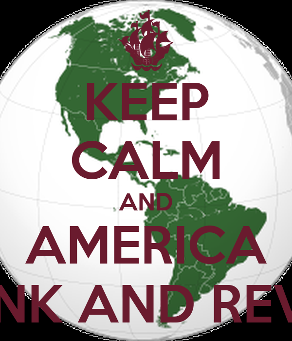 KEEP CALM AND AMERICA DRUNK AND REVOLT