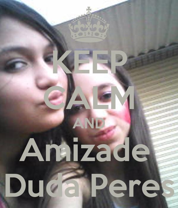 KEEP CALM AND Amizade  Duda Peres