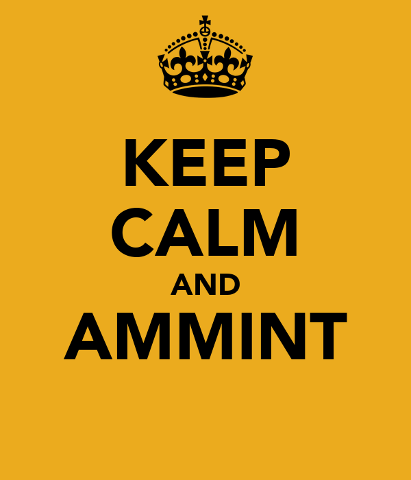 KEEP CALM AND AMMINT