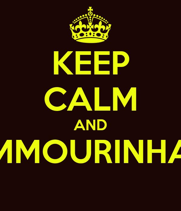 KEEP CALM AND AMMOURINHATI