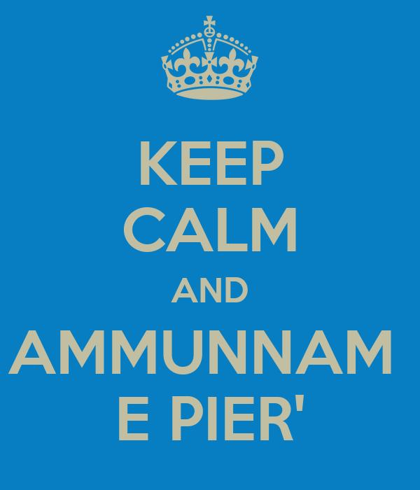 KEEP CALM AND AMMUNNAM  E PIER'