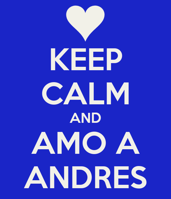 KEEP CALM AND AMO A ANDRES