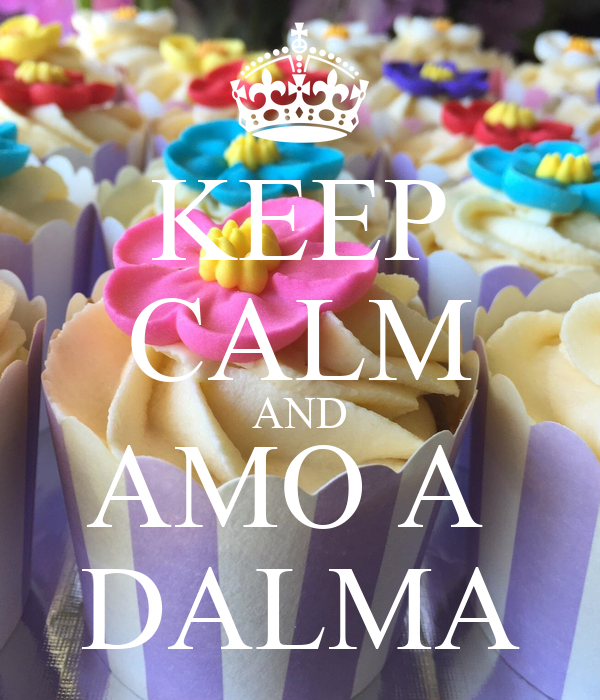 KEEP CALM AND AMO A  DALMA