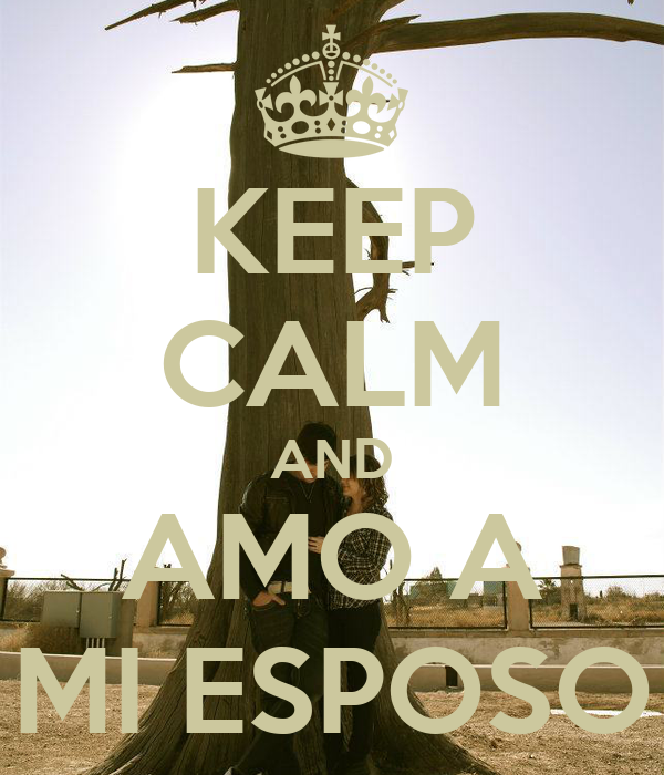KEEP CALM AND AMO A MI ESPOSO
