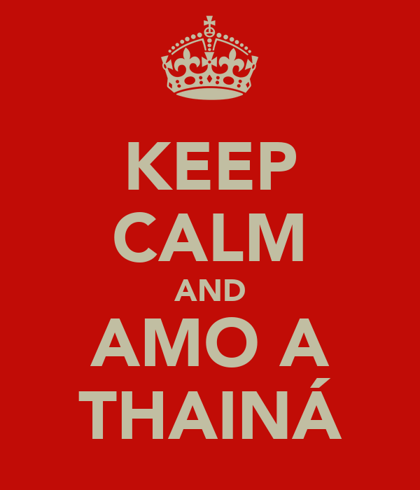 KEEP CALM AND AMO A THAINÁ