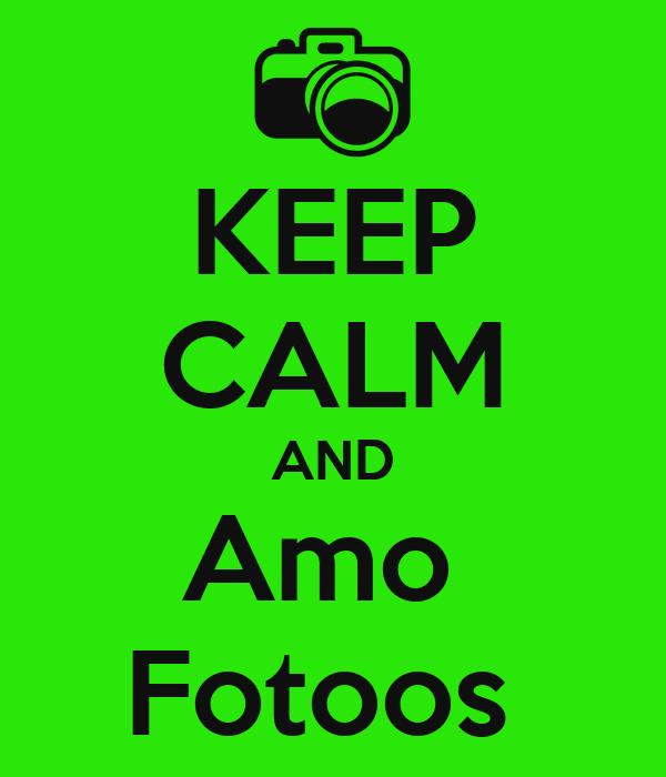 KEEP CALM AND Amo  Fotoos