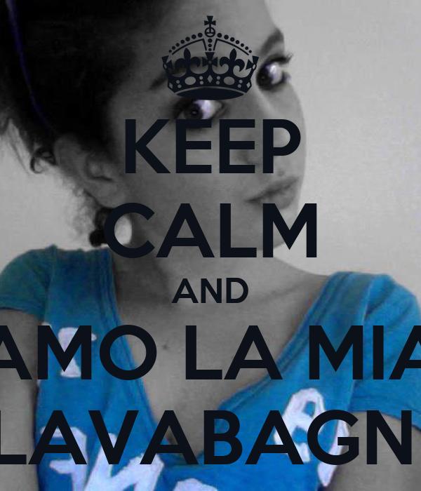 KEEP CALM AND AMO LA MIA LAVABAGNI