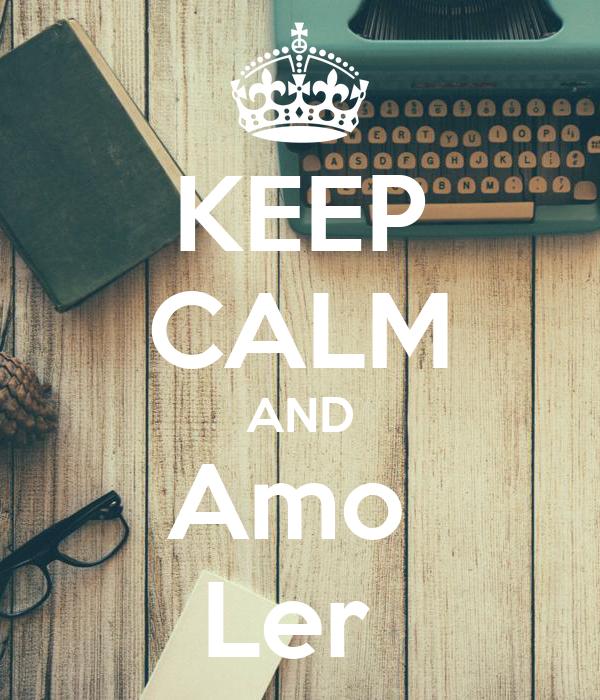 KEEP CALM AND Amo  Ler