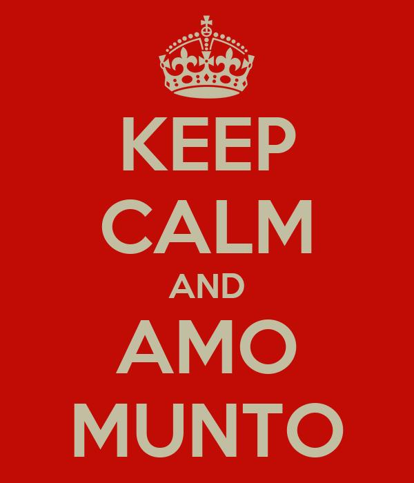 KEEP CALM AND AMO MUNTO
