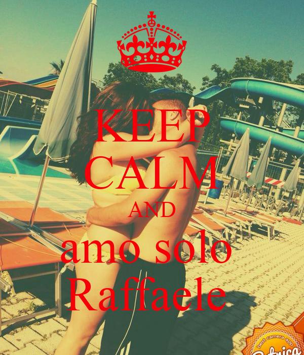 KEEP CALM AND amo solo  Raffaele