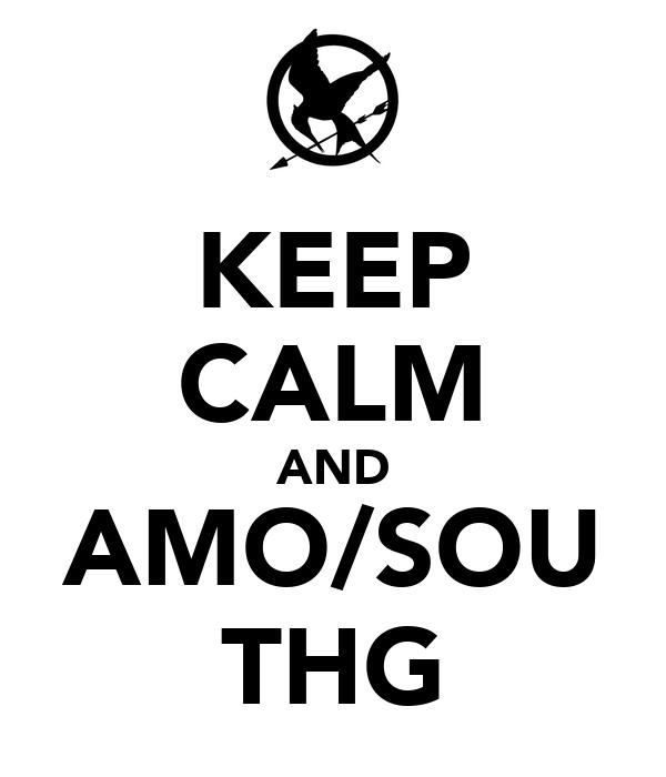 KEEP CALM AND AMO/SOU THG
