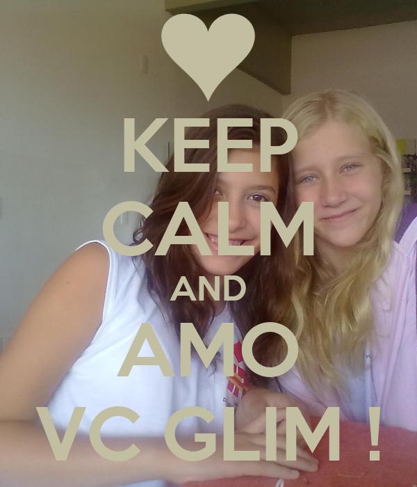 KEEP CALM AND AMO VC GLIM !
