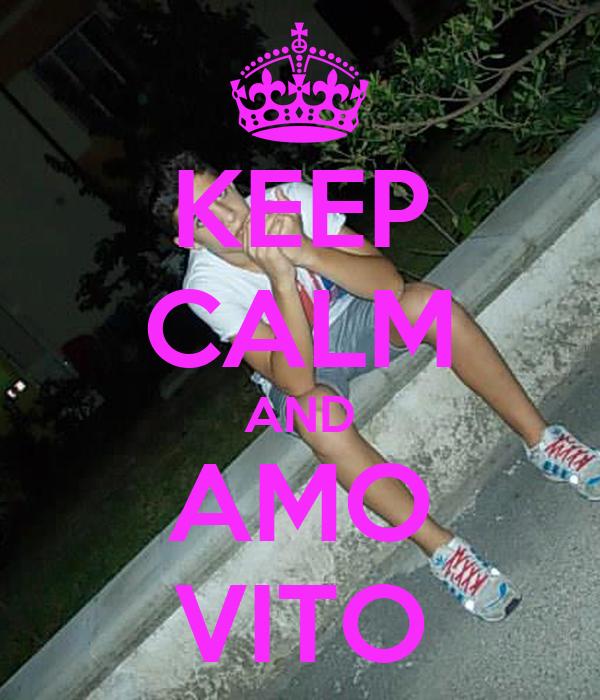 KEEP CALM AND AMO VITO